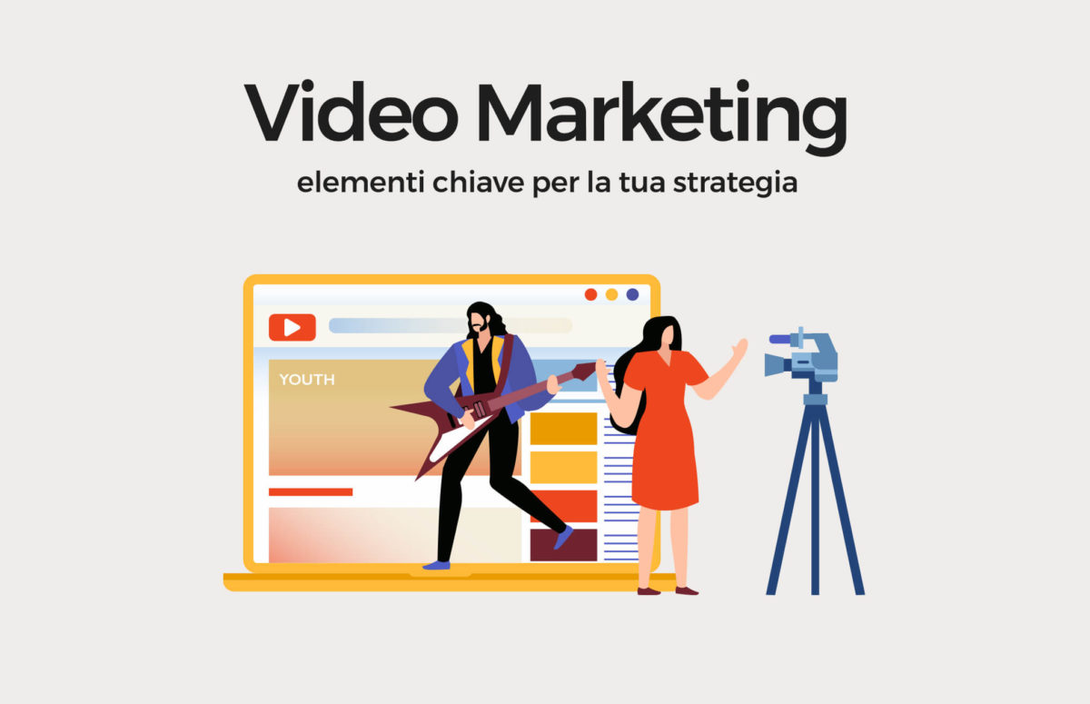 Video Marketing - elementi chiave per la tua strategia